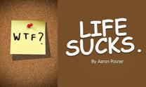 Life Sucks.